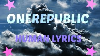 OneRepublic  -  Human Lyric Video