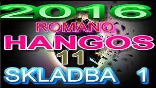 ROMANO HANGOS 11 SKLADBA 1