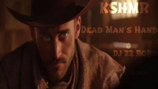 KSHMR - Dead Man's Hand   (DJ 22 ROBO Remix)soon new mix