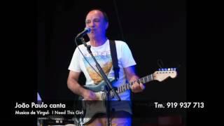 João Paulo canta...I need this Girl - Virgul