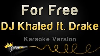 DJ Khaled ft. Drake - For Free (Karaoke Version)