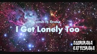 Jeremih Ft. Drake - I Get Lonely Too