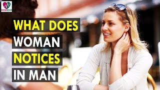 What does woman notices in man - Health Sutra - Best Health Tips