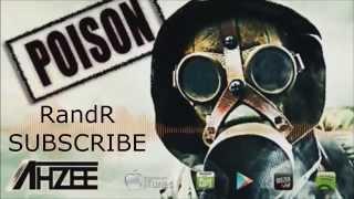 Azhee Remix ( Poison ) - RandR