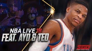 NBA LIVE 18 GAMEPLAY TRAILER FEAT. AYO & TEO w/ FUTURE KINGZ