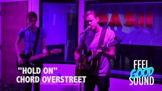 Chord Overstreet Hold On LIVE
