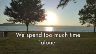 Too Much Time Together - San Cisco (Lyrics on Screen)