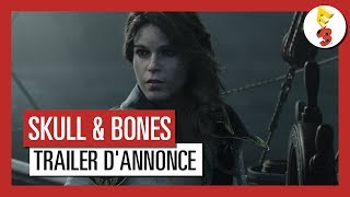 Skull and Bones - Trailer d'annonce E3 2017 [OFFICIEL] VOSTFR HD