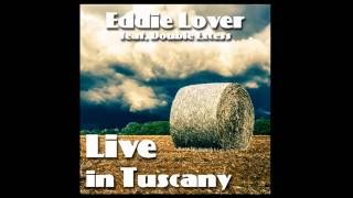 Eddie Lover feat.  Double Excess   Live In Tuscany (2013)