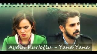 Aydın Kurtoğlu - Yana Yana Parçası