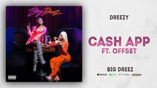 Dreezy - Cash App Ft. Offset (Big Dreez)