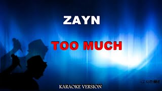 Zayn - Too much ft Timbaland ( Karaoke Version ) + lyric