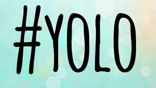 #YOLO