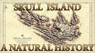 SKULL ISLAND: A NATURAL HISTORY