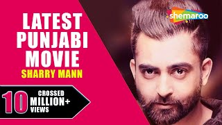 Sharry Mann New Movie | Latest Punjabi Movies 2017 | New Punjabi Movies 2017 width=
