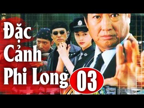 Đặc Cảnh Phi Long Tập 3   Phim Hành Động Trung Quốc Hay Nhất 2018