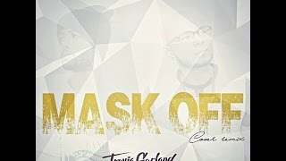 TRAVIS GARLAND FT. WILLY NOTEZ - MASK OFF (COVER REMIX)
