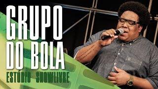 """""""Hoje é tudo nosso"""" - Grupo do Bola no Estúdio Showlivre 2017"""