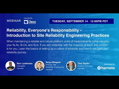 LF Webinar: Reliability, Everyone's Responsibility – Intro to Site Reliability Engineering Practices