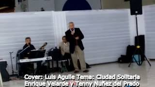 Video - Cover Luis Aguile - Ciudad Solitaria - Enrique Velarde y Tenny Nuñez
