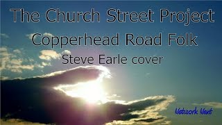The Church Street Project - Copperhead Road Folk - Steve Earle cover