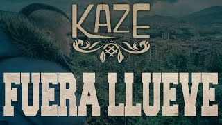 KAZE - FUERA LLUEVE