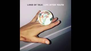 Land of Talk - Loving