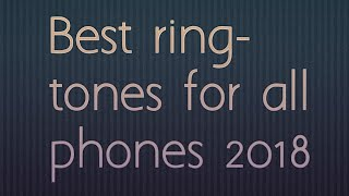Top 5 best ringtones of the world and impress girls (new version)