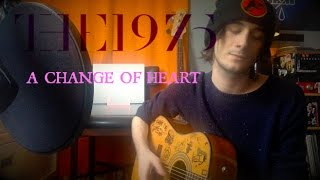 The 1975 - A Change Of Heart Acoustic