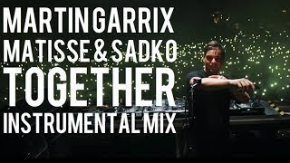 Martin Garrix & Matisse & Sadko - Together (Instrumental Mix)
