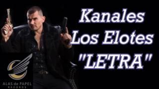 Kanales - Los Elotes (Letra) (Estudio 2017)