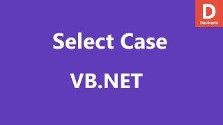 VB.Net Select Case Statement width=