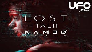 Talii - Lost (KAMEO Remix) UFO Network Premiere