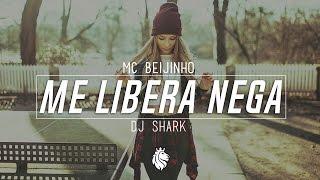 Mc Beijinho - Me Libera Nega (DJ Shark Remix)