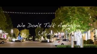Charlie Puth Ft. Selena Gomez - We Don't Talk Anymore (Remix)