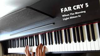 Far Cry 5 - When The Morning Light Shines In (Piano Cover)
