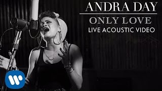 Andra Day - Only Love [Live Acoustic Video]