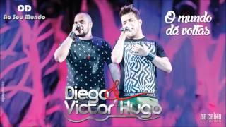 Diego & Victor Hugo - O mundo dá voltas