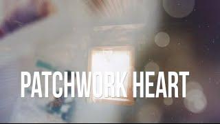 Patchwork Heart Lyric Video