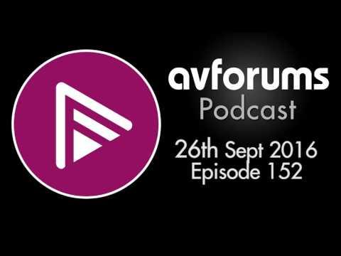 AVForums Podcast: 26th September 2016 Episode 152