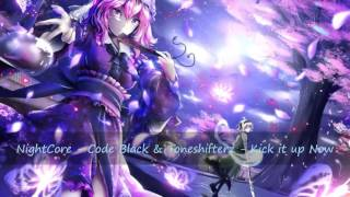 NightCore   Code Black & Toneshifterz   Kick it up Now