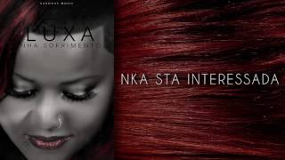 Luxa - Nka Sta Interessada