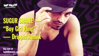 Sugur Shane - Boy Girl Fling (Drippin Remix)