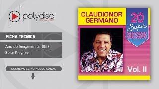Claudionor Germano Vol. 2 - 20 Super Sucessos - Chega Menina