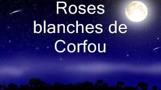 Nana Mouskouri, Roses blanches de Corfou  lyrics