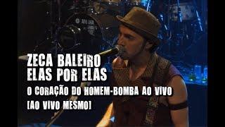 Zeca Baleiro - Elas por elas (O coração do Homem-bomba ao vivo. Ao vivo mesmo!)