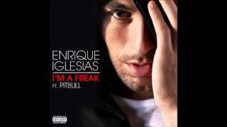 Enrique Iglesias - I'm a Freak (feat. Pitbull)[US VERSION]