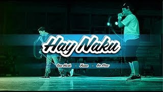 Hay Naku - Yellow Label (One Hush,Yuwe,Ice Flow)