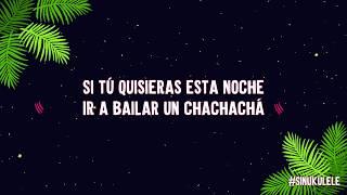 Chachachá - Joséan Log (Karaoke Ukulele) #SinUkulele