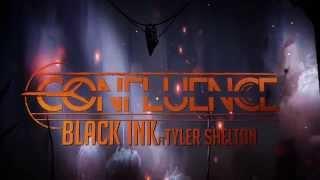 Confluence - Black Ink (Ft. Tyler Shelton)